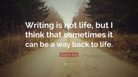 77317-stephen-king-quote-writing-is-not-life-but-i-think-that-sometimes